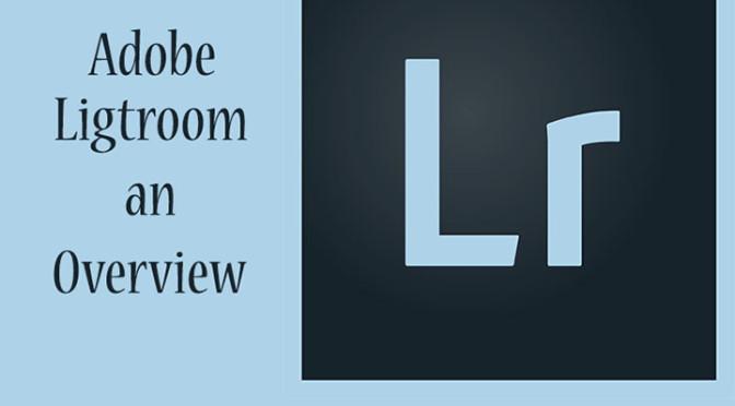 Adobe Lightroom – Overview