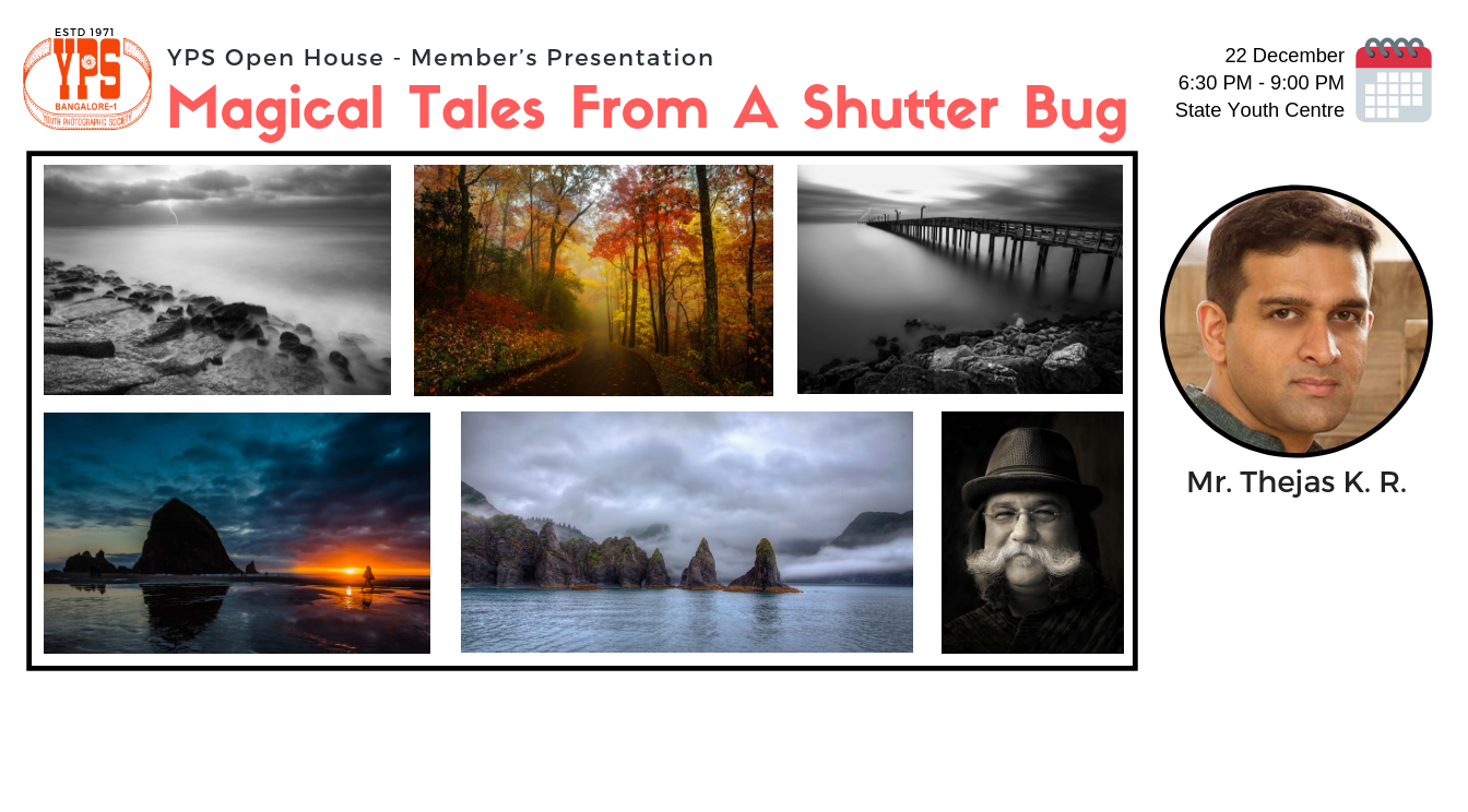 YPS Openhouse - Magical Tales From A Shutter Bug - A Slideshow by Thejas K. R.