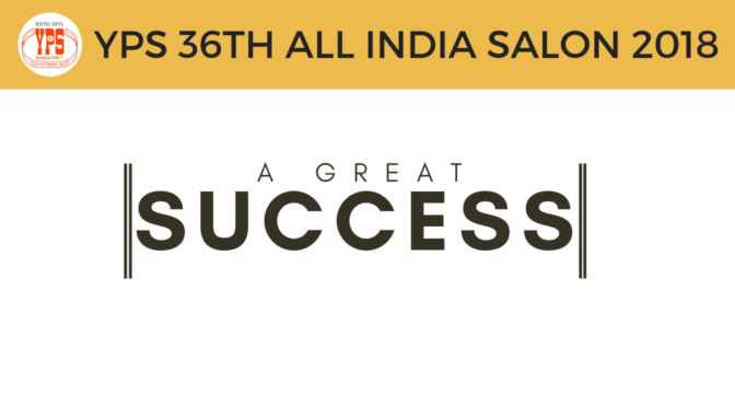 A Great Success of YPS 36th All India Salon 2018