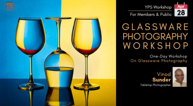 YPS Glassware Photography Workshop April 2019