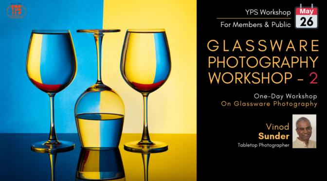 Register for Workshop Glassware Photography Workshop – 2 by Vinod Sunder