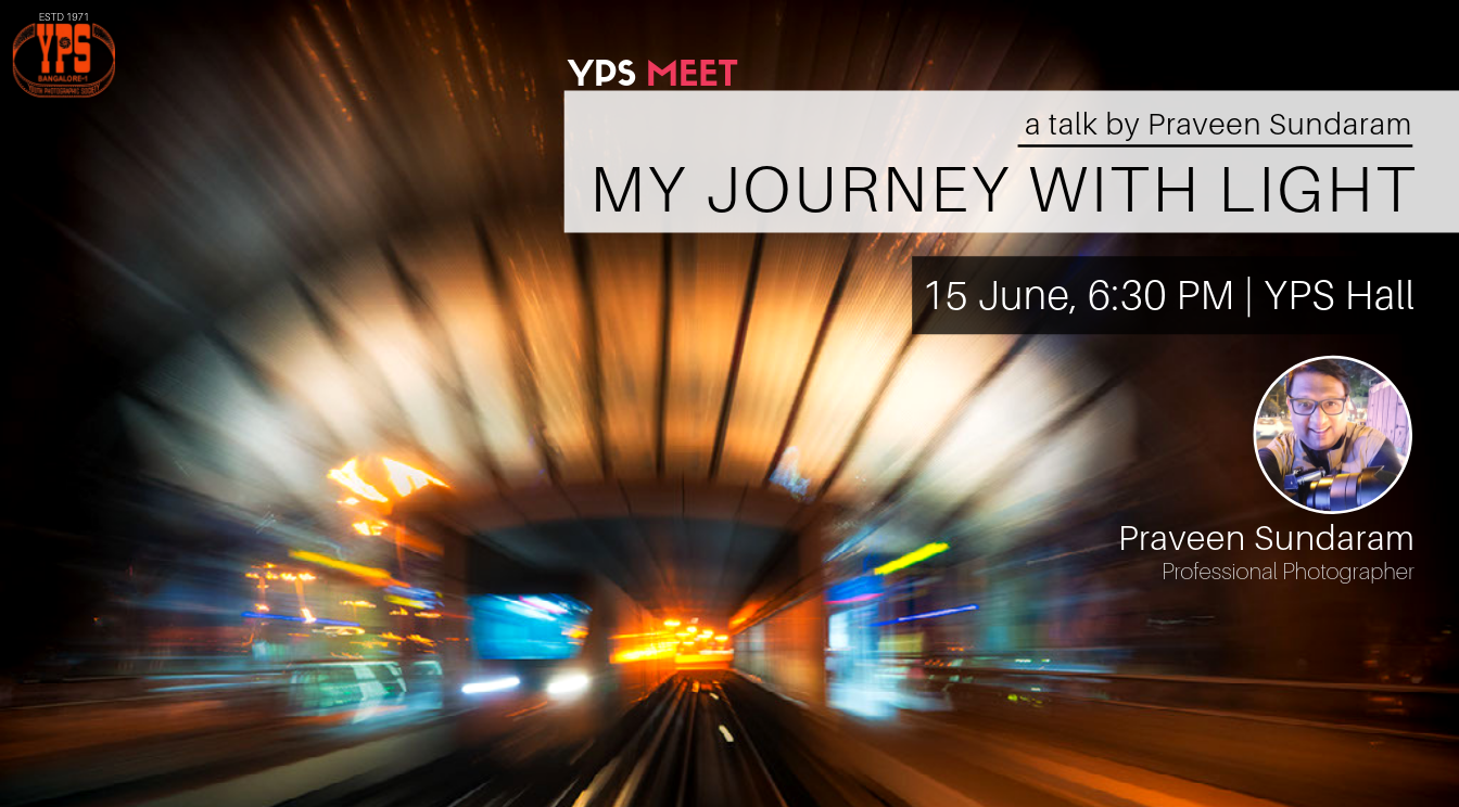 YPS Meet - My Journey With Light - A Talk by Praveen Sundaram