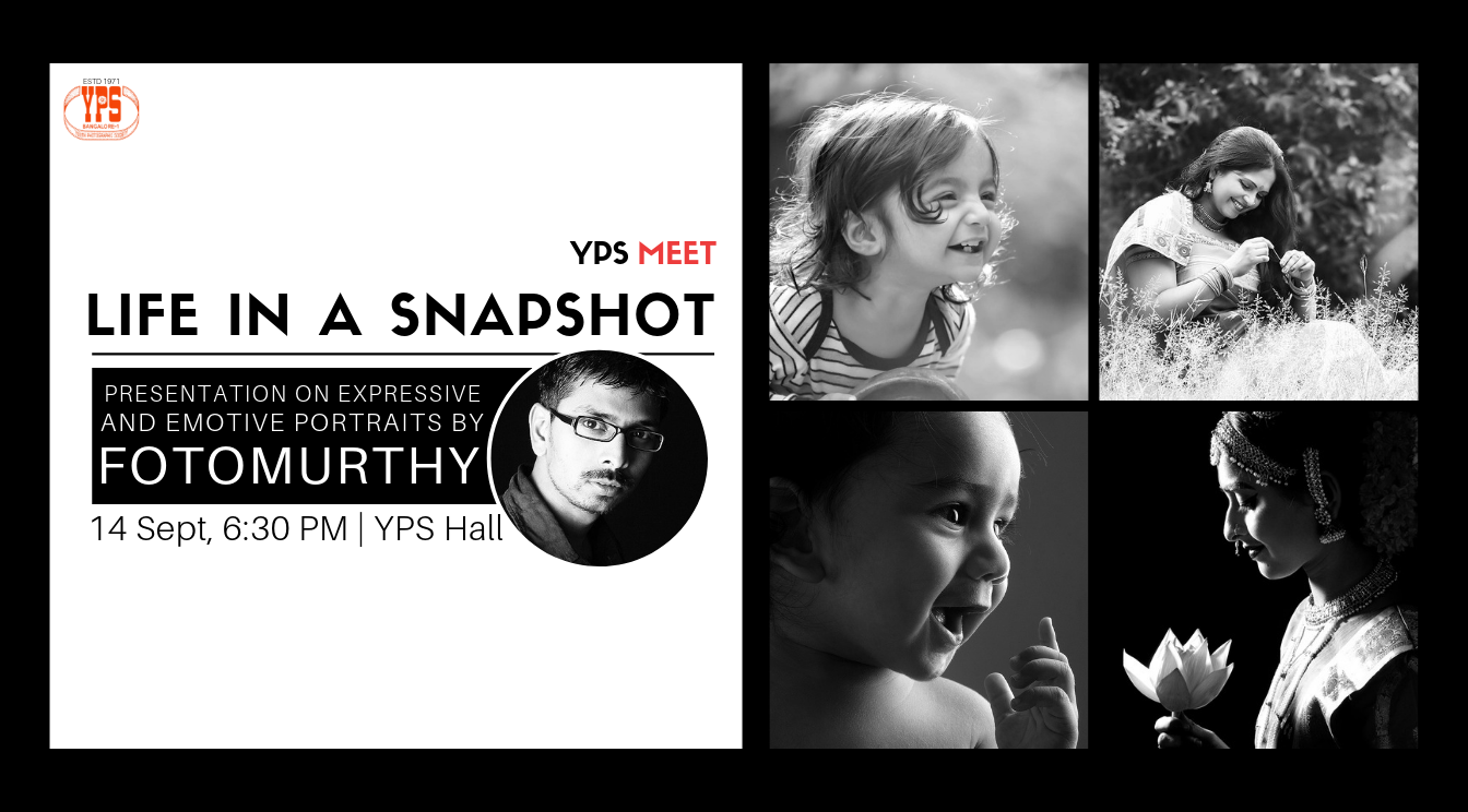 Life in a Snapshot - Presentation by FotoMurthy at YPS Hall, 6.30 pm