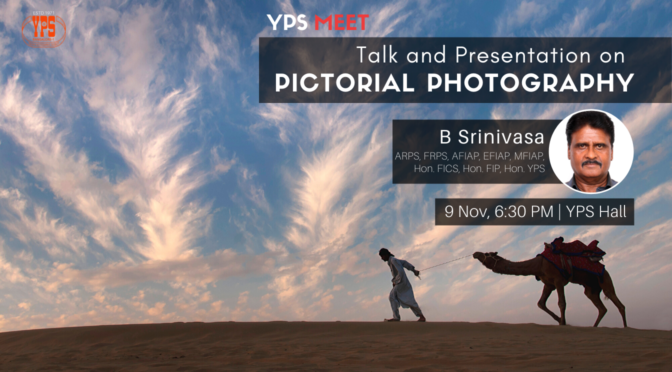 YPS Meet - Talk and Presentation on Pictorial Photography - 9 Nov, YPS Hall