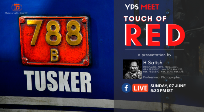 YPS Meet Touch of Red A Presentation by H Satish on 07 June on YPS Facebook @ 5.30pm IST