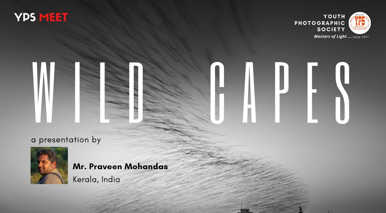 """YPS Meet - """"Wildscapes"""" A Presentation by Mr Praveen Mohandas on 19 July on YPS Facebook at 5:50pm IST"""