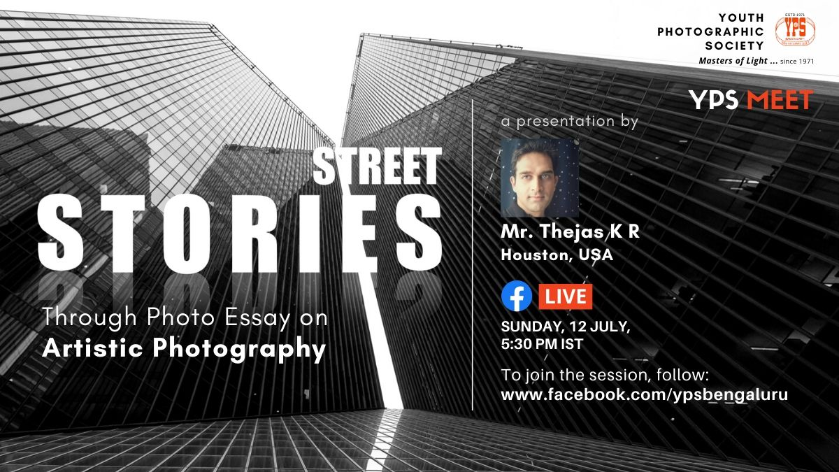 YPS Meet - Street Stories, A Presentation by Thejas K R on 12 July on YPS FB (www.facebook.com/ypsbengaluru) at 5:30pm IST