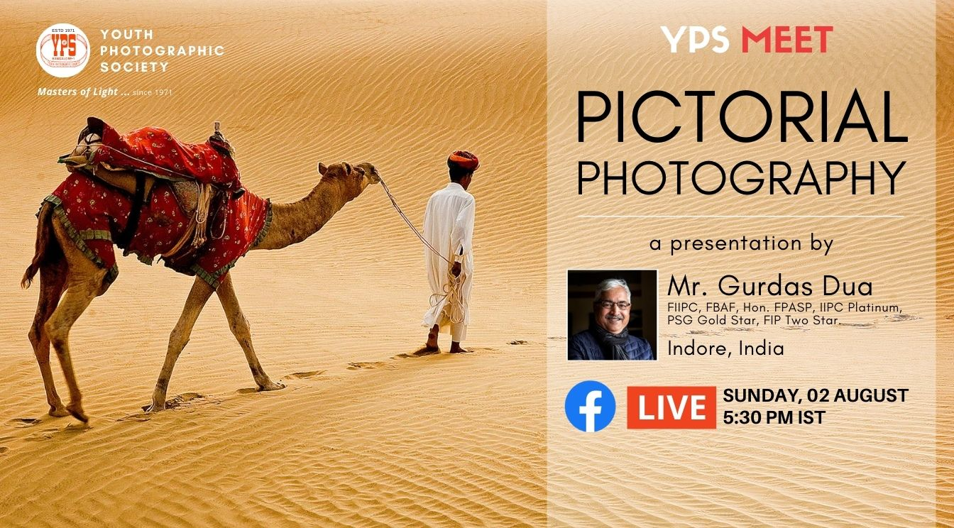 YPS Meet - Pictorial Photography - A presentation by Gurdas Dua on 02 Aug on YPS Facebook at 5:30PM IST