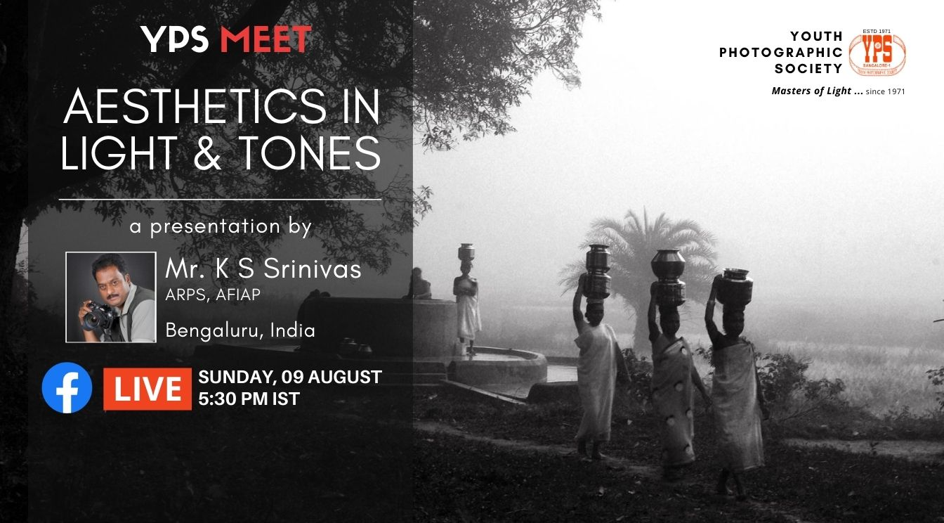 YPS Meet - Aesthetics in Light and Tones on 09 Aug on YPS Facebook Page at 5:30 PM IST