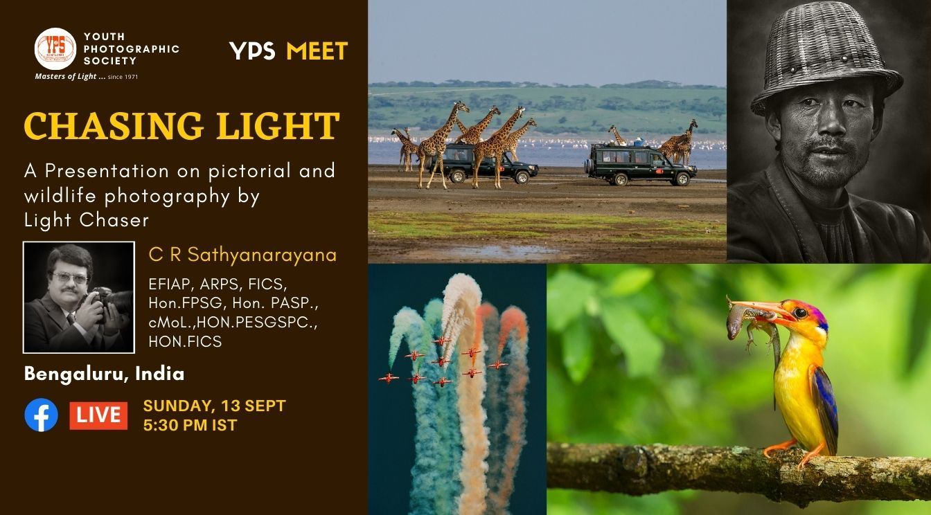 YPS Meet - Chasing Light - A Presentation by C R Sathyanarayana on YPS Facebook Page on 13 Sep at 5:30PM IST