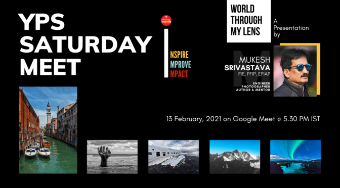 The YPS Saturday Meet – World Through My Lens