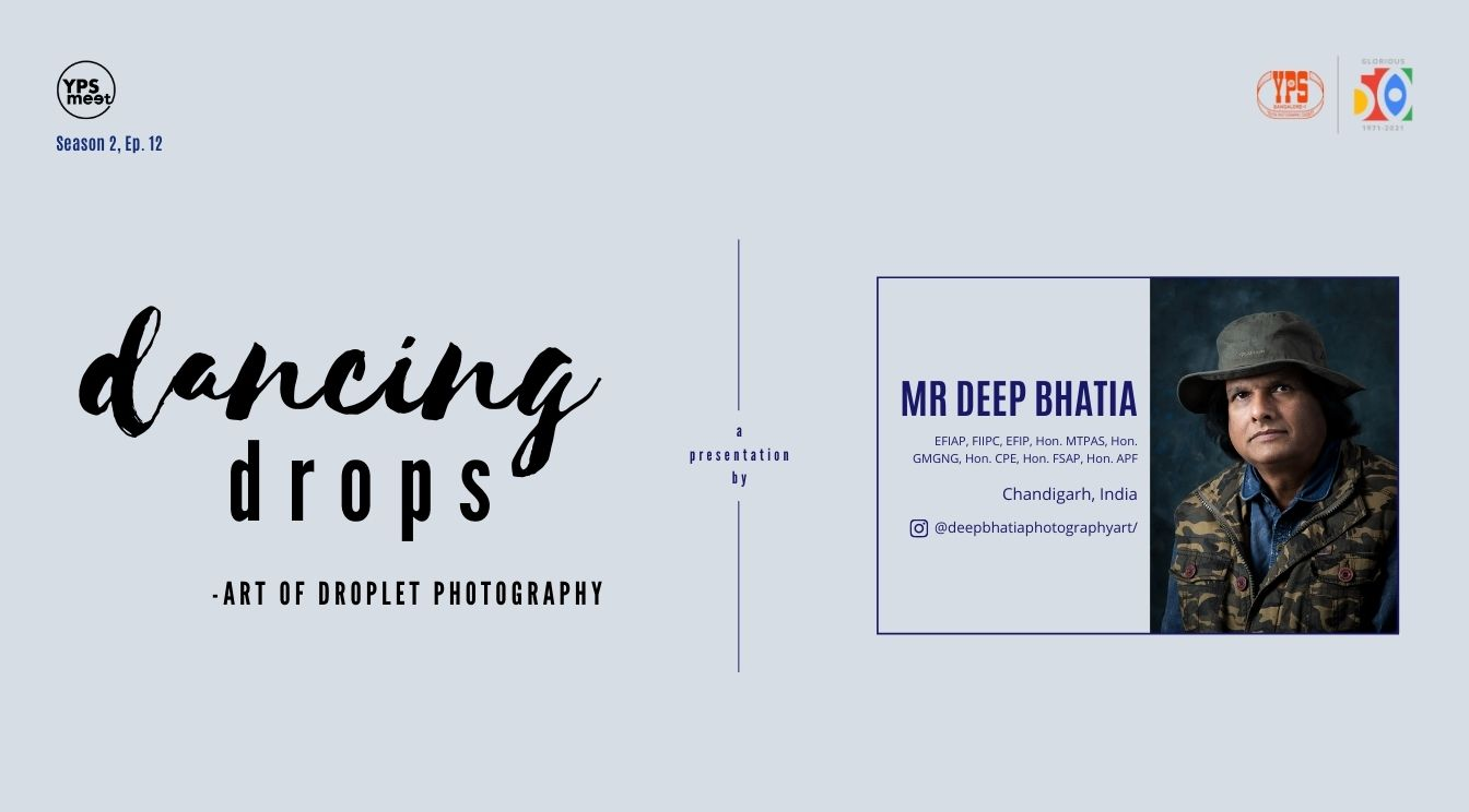 YPS Meet - Dancing Drops by Deep Bhatia on 20 June on YPS Facebook and YPS YouTube Channel at 5:30 PM IST
