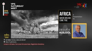YPS Saturday Meet - Africa - Where Dreams Come True A Presentation by Dr Ajit K Huilgol on Saturday 02 Oct at 6 PM IST at SYC Web